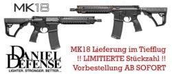 Daniel Defense MK18 und SOCOM MK18 in Kürze erhältlich !!